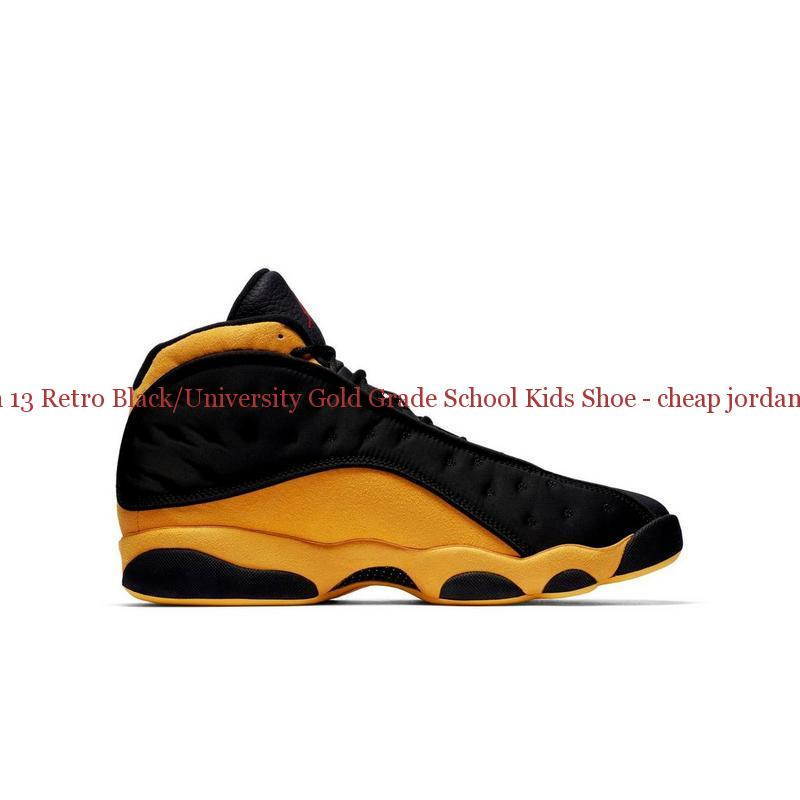 d4847ca2a7ba39 Authentic Jordan 13 Retro Black University Gold Grade School Kids Shoe – cheap  jordans ...