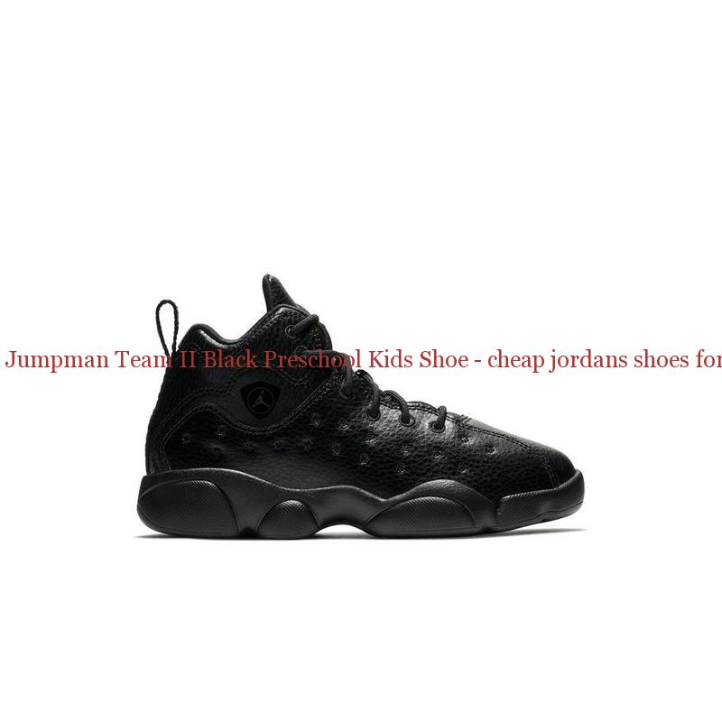 uk availability 14341 a27b8 China Jordan Jumpman Team II Black Preschool Kids Shoe – cheap jordans shoes  ...